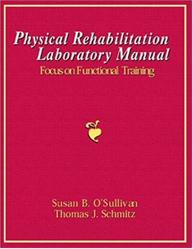 Physical Rehabilitation Laboratory Manual: Focus on Functional Training: replacement ISBN 2218 (Functional Replacement)