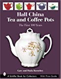 Hall China Tea and Coffee Pots, Gary Barnebey and Paula Barnebey, 076432196X