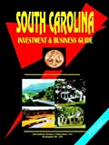 South Carolina Investment and Business Guide, Usa Ibp, 0739787977