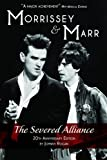Morrissey and Marr: the Severed Alliance, Johnny Rogan, 1780383045