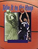 img - for Take It To The Hoop book / textbook / text book
