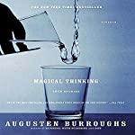 Magical Thinking: True Stories | Augusten Burroughs