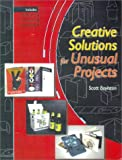 Creative Solutions for Unusual Projects, Scott Boylston, 1581801203