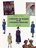 A History of Women in the Canadian Military, Barbara Dundas, 2920718797