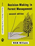 Decision Making in Forest Management, M. R. W. Williams, 0863800688
