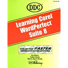Learning Corel WordPerfect Suite 8 (Learning Series)