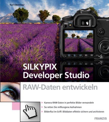 Kamera RAW-Daten entwickeln mit Silkypix