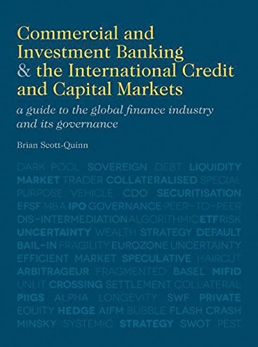 Download Commercial and Investment Banking and the International Credit and Capital Markets: A Guide to the Global Finance Industry and its Governance Pdf
