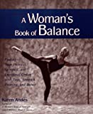 A Woman's Book of Balance: Finding your Physical, Spiritual, and Emotional Center
