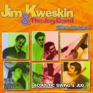 Jim Kweskin & The Jug Band: Acoustic Swing & Jug by Vanguard