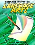 Integrating Instruction in Language Arts, Imogene Forte and Sandra Schurr, 0865303231