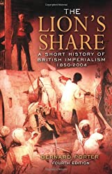 The Lion's Share: a Short History of British Imperialism, 1850-2004