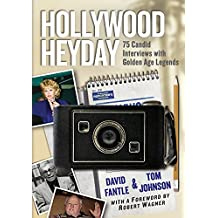 Hollywood Heyday: 75 Candid Interviews with Golden Age Legends