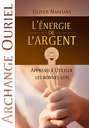 L'energie de l'argent : apprends a utiliser les bonnes lois Broché – 23 février 2017 MANITARA Olivier Essenia 2897245719