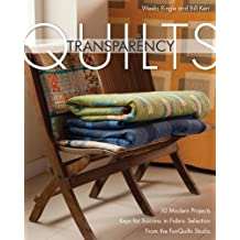 Transparency Quilts by Weeks Ringle, Bill Kerr (2012) Paperback
