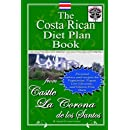 The Costa Rican Diet Plan Book: Personal Advice and Recipes for Vegetarian, Vegan, Low Glycemic, and Gluten Free Diets