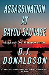 Assassination at Bayou Sauvage (Broussard & Franklyn Book 8)