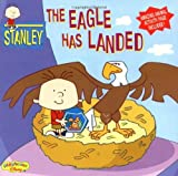 The Eagle Has Landed (Stanley) by Lara Rice Bergen (1-Apr-2004) Paperback