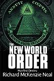 The New World Order, Richard McKenzie Neal, 1481773623