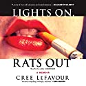 Lights On, Rats Out: A Memoir Audiobook by Cree LeFavour Narrated by Cree LeFavour