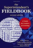 The Superintendent′s Fieldbook: A Guide for Leaders of Learning