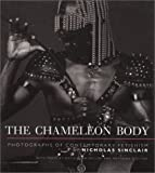 img - for The Chameleon Body: Photographs of Contemporary Fetishism (Photographs of Contemporary Fetishism by Nicholas Sinclair) book / textbook / text book