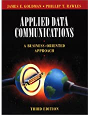 Applied Data Communications: A Business-Oriented Approach