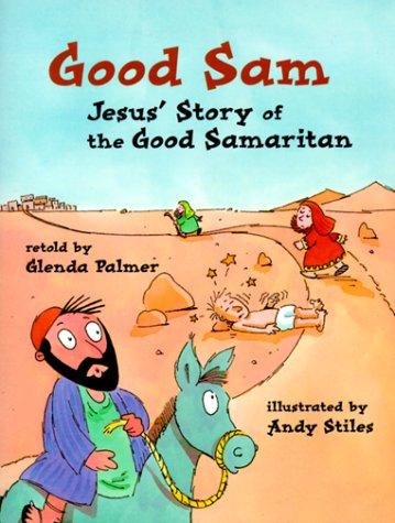 Good Sam: Jesus' Story of the Good Samaritan : Based on Luke 10:25-37 (Happy Day Books)