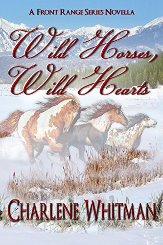 Wild Horses, Wild Hearts: A Sweet Historical Romance Novella (The Front Range Series Book 1) by [Whitman, Charlene]