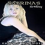 Sabrina's Birthday | Kathrin Pissinger