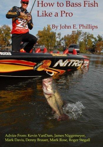 How to Bass Fish Like a Pro by John E. Phillips - Bass Mall Pro