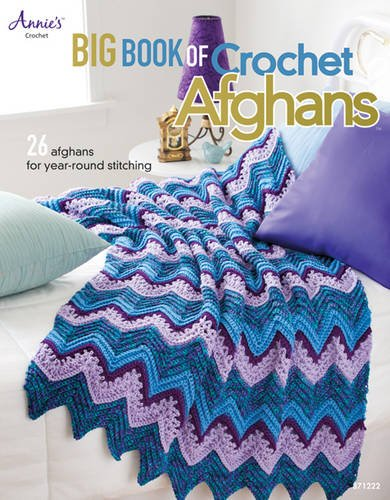 Big Book of Crochet Afghans: 26 Afghans for Year-Round Stitching (Annie's Crochet) - Crochet Afghan