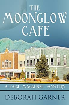 The Moonglow Cafe by [Garner, Deborah]