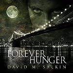 Forever Hunger   David M. Salkin