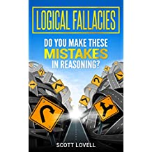 Logical Fallacies: Do You Make These Mistakes in Reasoning?
