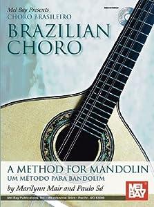 Mel Bay presents Brazilian Choro / Choro Brasileiro: A Method for Mandolin and Bandolim (English/Portuguese) (Portuguese and English Edition) by Marilynn Mair (2010-11-17)