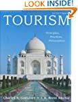 Tourism: Principles, Practices, Philo...