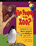 img - for Who Pooped in the Zoo? Exploring the Weirdest, Wackiest, Grossest, and Most Surprising Facts about Zoo Poop (Farcountry Explorer Books) book / textbook / text book