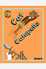 Cat Catapults (Izzy B AtoZ) (Volume 3) Paperback