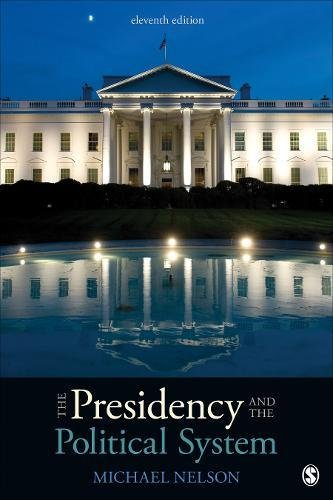 The Presidency and the Political System (Eleventh Edition)