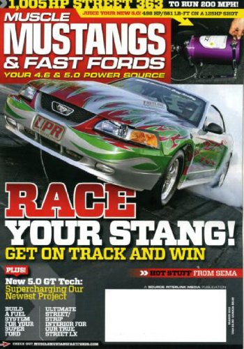 Muscle Mustangs & Fast Fords March 2011 Mustange GT on Cover, 1005 HP Street 363, '92 LX Coupe, SEMA Show, Zex Wet Kit for '11 GT, Three-valve Fox Transplant