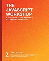 The JavaScript Workshop: A New, Interactive Approach to Learning JavaScript Cover
