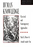 img - for Human Knowledge: Classical and Contemporary Approaches by Paul K. Moser (1995-01-05) book / textbook / text book