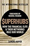 img - for SUPERHUBS: How the Financial Elite and their Networks Rule Our World book / textbook / text book