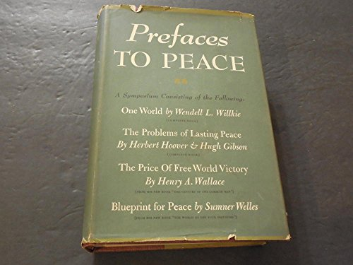 Prefaces of Peace- Wilkie,Hoover,Wallace Wells 1943 - Glasses Wilkie