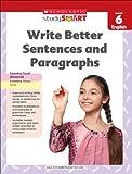 Write Better Sentences and Paragraphs, Linda B. Ross, 9810752636