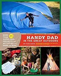 Handy Dad in the Great Outdoors by Todd Davis (2012-05-09)
