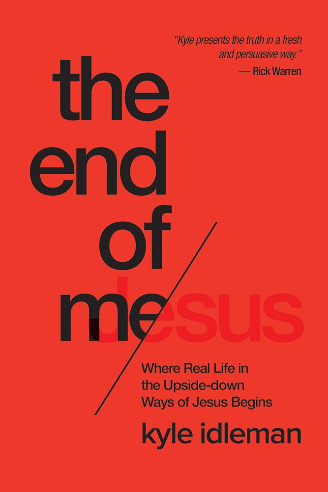 The End of Me: Where Real Life in the Upside-Down Ways of Jesus Begins ebook