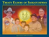 img - for Treaty Elders of Saskatchewan: Our Dream Is That Our Peoples Will One Day Be Clearly Recognized as Nations book / textbook / text book