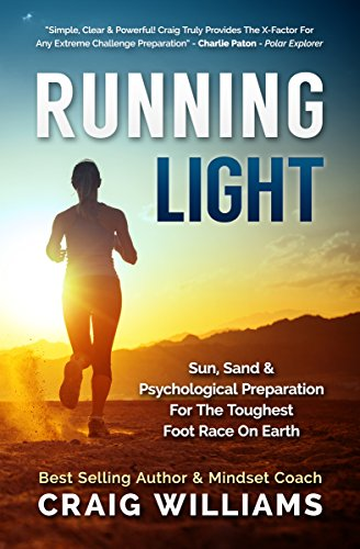 Running Light: Sun, Sand & The Psychological Preparation For The Toughest Foot Race On Earth, The Marathon Des Sables: Sun, Sand & The Psychological Preparation For The Toughest Foot Race On Earth. -